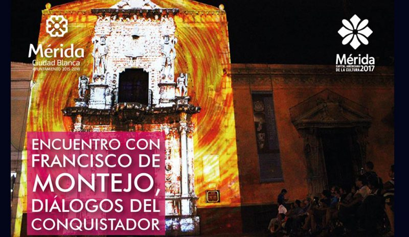 Diálogos del Conquistador (Video Mapping) @ Casa de Montejo, Mérida   Mérida   Yucatán   México