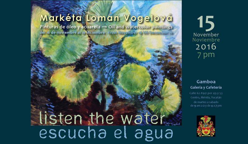 Escucha el Agua - Exposición de óleos y acuarelas @ Gamboa Galería y Cafetería, Mérida   Mérida   Yucatán   México